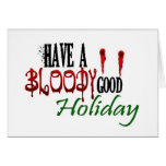 Have a Bloody Good Holiday Greeting Card