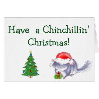 Have a Chinchillin' Christmas Card! Greeting Card