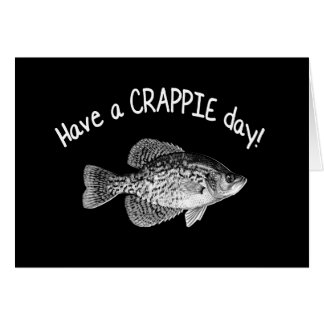 """HAVE A CRAPPIE DAY"" - CRAPPIE FISHING NOTE CARD"