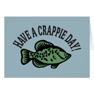 Have a Crappie Day Greeting Card