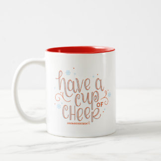 """Have a Cup of Cheer"" Mug"