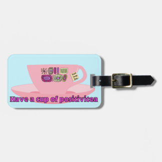 Have a Cup of Positivitea Luggage Tag