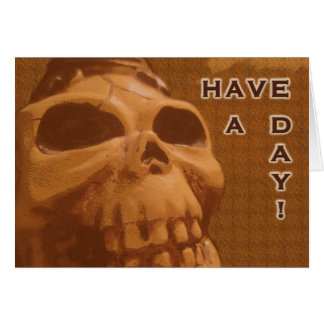 Have A Day (Caramel skull) Greeting Card