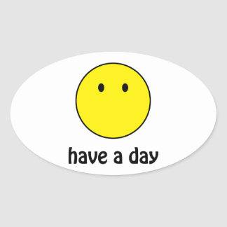 Have A Day! Oval Sticker