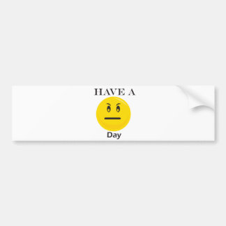 Have a day yellow smiley bumper stickers