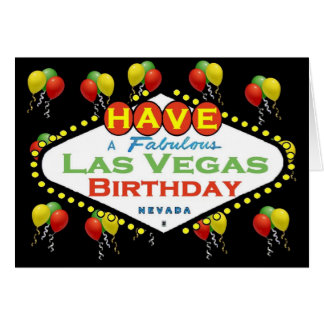 Have A Fabulous Las Vegas Birthday Card! Greeting Card