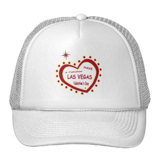 HAVE A Fabulous Las Vegas Valentine's Day Cap