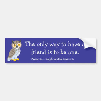 Have a Friend Bumper Sticker