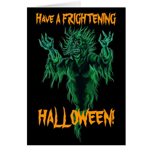 Have A Frightening Halloween! Card