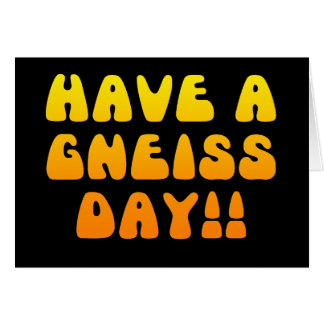 Have A Gneiss Day Card