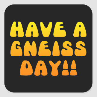 Have A Gneiss Day! Sticker