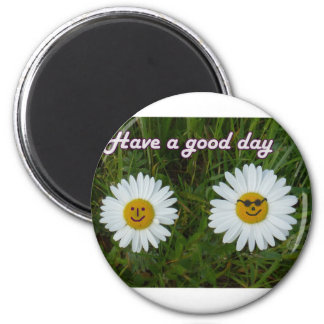 Have A good day 6 Cm Round Magnet