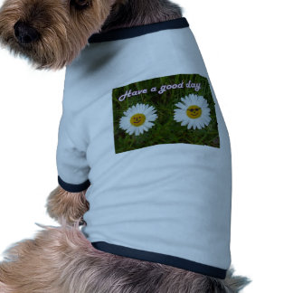 Have A good day Doggie Tee Shirt