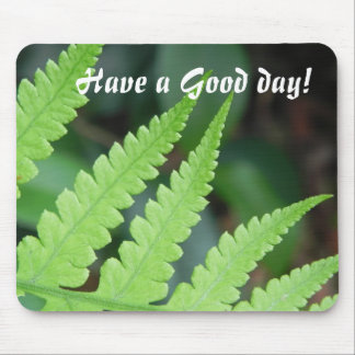 Have a Good day! Mouse Pad