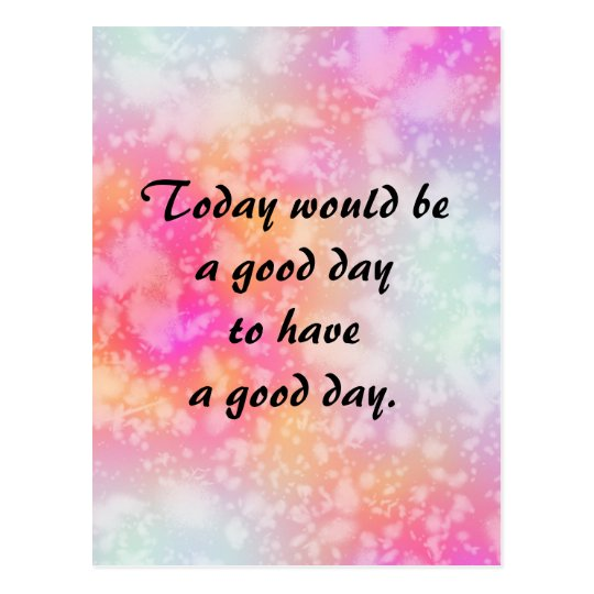 Have a Good Day Quote on Pink Orange