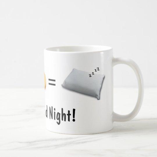 Have a Good Night! mug