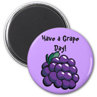 "'Have a Grape Day"" Magnet"
