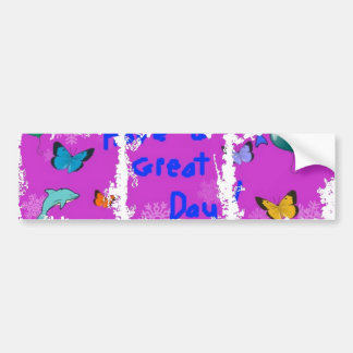 Have a Great Day! Bumper Sticker