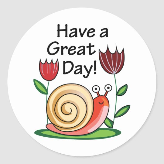Have A Great Day! Classic Round Sticker
