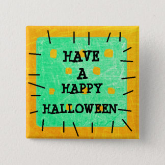 Have a Happy Halloween Patch Button
