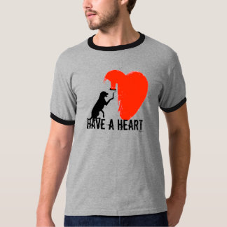 Have A Heart (Dog) T-Shirt