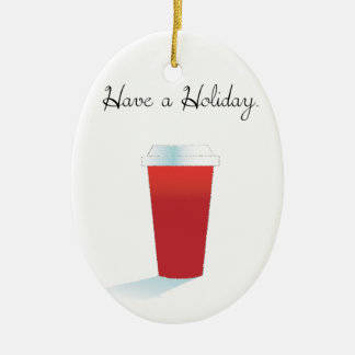 Have A Holiday. Christmas Ornament