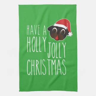 Have a Holly Jolly Christmas Black Pug Santa Tea Towel