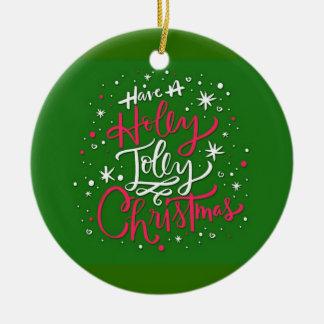 Have A Holly Jolly Christmas Christmas Ornament