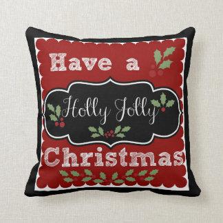 Have a Holly Jolly Christmas Cushions