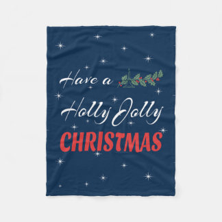 Have a Holly Jolly Christmas Fleece Blanket