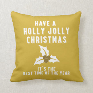 Have a Holly Jolly Christmas   Gold Cushions