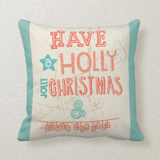 Have a Holly Jolly Christmas greeting Pillows