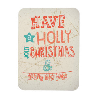 Have a Holly Jolly Christmas greeting Rectangle Magnets