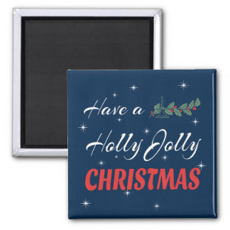 Have a Holly Jolly Christmas Magnet