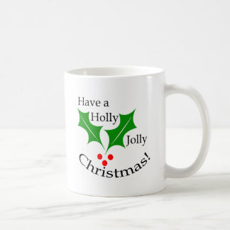 Have a Holly Jolly Christmas! Coffee Mugs