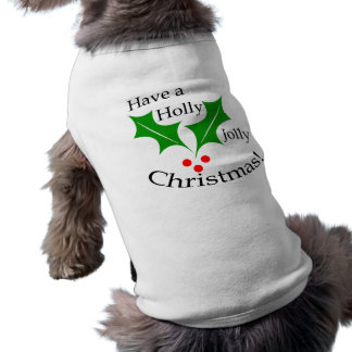 Have a Holly Jolly Christmas! Sleeveless Dog Shirt