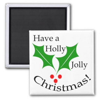 Have a Holly Jolly Christmas! Square Magnet