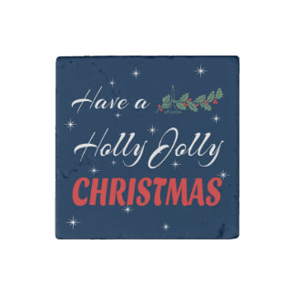 Have a Holly Jolly Christmas Stone Magnet