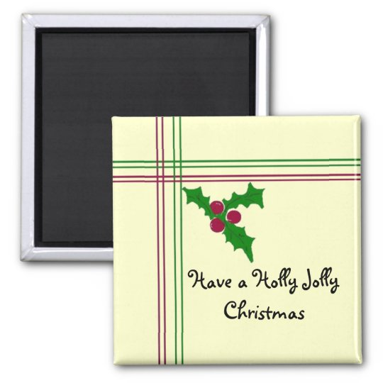 Have a Holly Jolly... Square Magnet