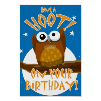 Have a HOOT! On your Birthday Poster