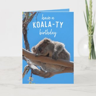 Have a Koala-ty Funny Animal Birthday Card