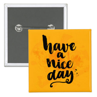 Have A Nice Day 15 Cm Square Badge