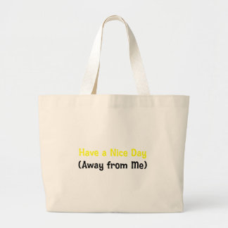 Have a nice day away from me (2) jumbo tote bag