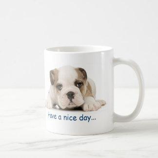Have a nice day... Bulldog Mug