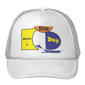 Have a nice day cap