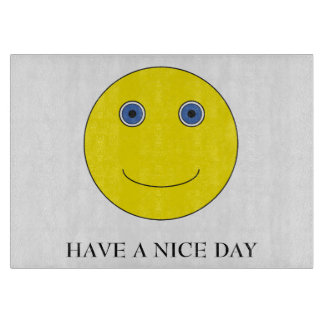 Have A nice day Cutting Board