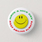 Have A Nice Day, Keep Smiling Always Smilie 3 Cm Round Badge