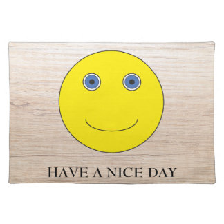 Have A nice day Place Mat