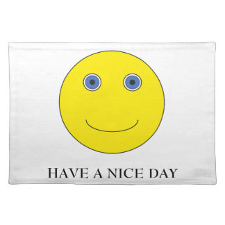 Have A nice day Placemat