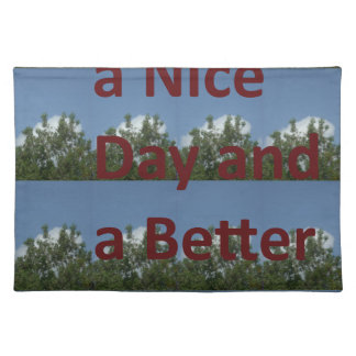 Have a nice day.png place mat